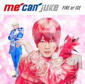 me can juke 1stアルバム『FIRE or ICE』